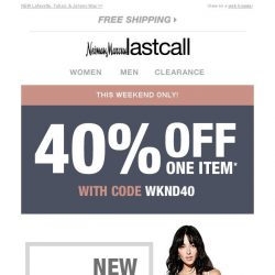 [Last Call] Top names + 40% off THIS WEEKEND