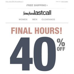 [Last Call] FINAL HOURS >> 40% off 1 item