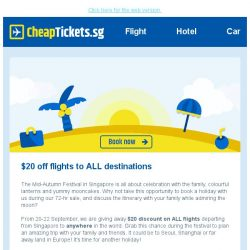 [cheaptickets.sg] 72-hr Mid-Autumn Sale: $20 OFF to ALL Destinations | Spend Mid-Autumn Festival with Your Dearest!
