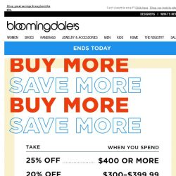 [Bloomingdales] Last Call! Don't Miss Our Buy More, Save More
