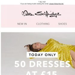 [Miss Selfridge] 50 dresses at £15 for 24 hours only 😱