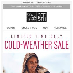 [Saks OFF 5th] Cold Weather Savings for Her & Him! Extra 30% OFF