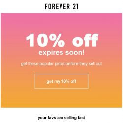 [FOREVER 21] 10% off your favorite items won't last long