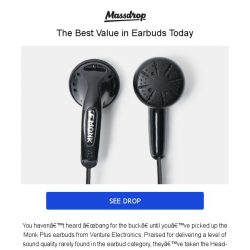 [Massdrop] 🎧 🎧  VE Monk Plus: Seriously Good Earbuds for $4.99 (Seriously)