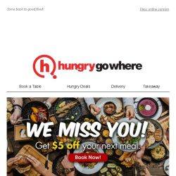 [HungryGoWhere] We miss you, . Your very own voucher awaits you inside!
