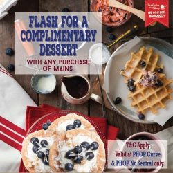 [Paddington House of Pancakes] Flash this image for a complimentary Dessert of the Day when you purchase any Main Course.