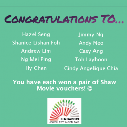 [Gems & Gold Jewellery] Congratulations to our 10 lucky winners (in no particular order) below for winning a pair of Shaw Movie vouchers from