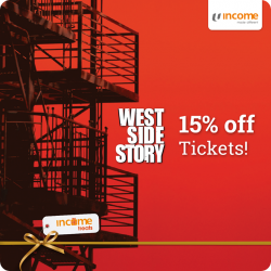 [NTUC Income Insurance] Experience one of the greatest musicals of our time – West Side Story is making its stop in Singapore and you
