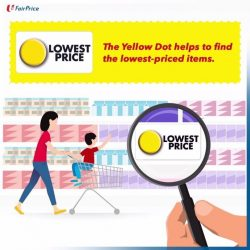 [NTUC FairPrice] Look out for our Yellow Dot icon to help you to find the lowest priced items within the product selection!