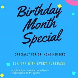 [Dr Kong] Do drop by our store on your birthday month to enjoy exclusive discount just for you!