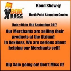 [BOX BOSS] Visit our atrium Sale at NORTH POINT SHOPPING CENTRE from now till 10th September 2017!