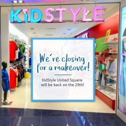[KidStyleSg] Dear KidStyle lovers, our store at United Square Shopping Mall- The Kids Learning Mall is currently closed for renovation!