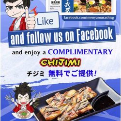 "[MENYA MUSASHI] NorthPoint 02-17 Opening FREEBIE: show our staff that you ""Liked"" our Facebook page (menyamusashisg) and get a Chijimi FREE!"