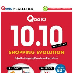 [Qoo10]  Mark Your Calendars As We Bring You Qoo10 10.10 Shopping Evolution! Join us from 8-15th October and Enjoy the Shopping Experience Anywhere Everywhere!