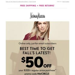 [Neiman Marcus] Just for you: $50 off what you need for fall
