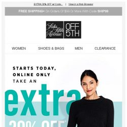 [Saks OFF 5th] EXTRA 20% OFF starts TODAY, online ONLY! Click for code