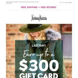 [Neiman Marcus] Last day to earn a gift card