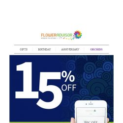 [Floweradvisor] Mobile It Up Your Gifting Problems and Enjoy 15% Off Sitewide