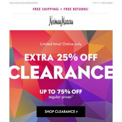 [Neiman Marcus] 3 days only! Extra 25% off Clearance