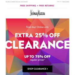 [Neiman Marcus] FINAL DAY! Extra 25% off Clearance