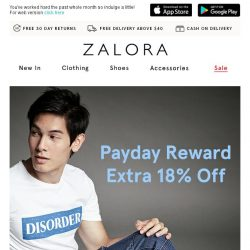 [Zalora] 💰 Did you hear that? Reward yourself with EXTRA 18% off!