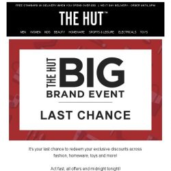 [The Hut] Hurry, The Big Brand Event ends midnight!