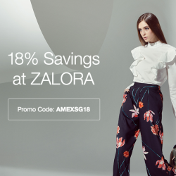 [American Express] Up your fashion game and enjoy great savings when you shop at ZALORA with your American Express Card, applicable with