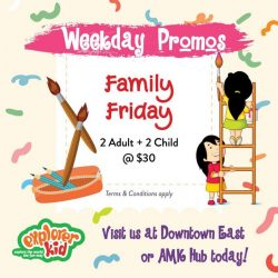 [eXplorerkid] Come visit us on a weekday & enjoy these exclusive daily deals!
