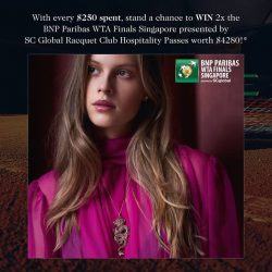 [Thomas Sabo] 2 MORE DAYS: With every $250 spent, stand a chance to WIN 2 X the BNP Paribas WTA Finals Singapore