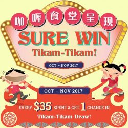 [Curry Times] For every $35 spent you get a chance to play the Sure Win Tikam Tikam at the following 3 Curry