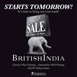 [BritishIndia] The BritishIndiaSale starts tomorrow in Penang & JB!