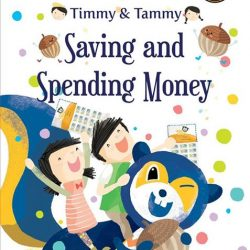 [Junior Page] Timmy & Tammy: Saving & Spending Money Ruth Wan-Lau (Author), Eliz Ong (Illustrator)$7.