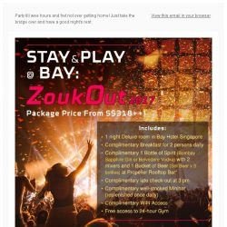 [Bay Hotel] Stay & Play @ Bay for ZoukOut 2017 from $318++