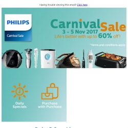 [PHILIPS] Philips Carnival Sale 3 - 5 Nov 2017. Life's better with up to 60% off!