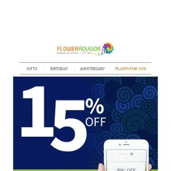 [Floweradvisor] Mobile It Up Your Gifting Issues and Enjoy 15% Off Sitewide