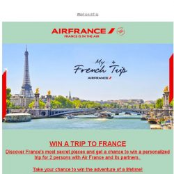 [AIRFRANCE] Win a personalized trip to France