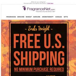 [FragranceNet] This is it! FREE SHIPPING ends tonight.