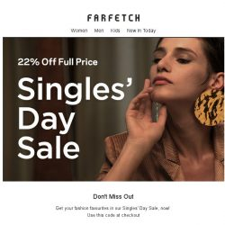 [Farfetch] Singles' Day 22% off   Don't miss out