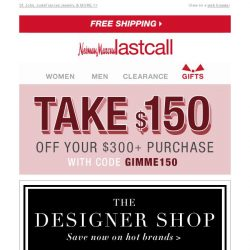 [Last Call] Designer Shop: $150 off TODAY ONLY!