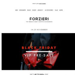 [Forzieri] 570 New Styles now on Black Friday Pre-Sale