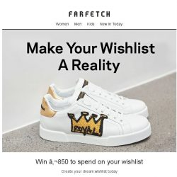 [Farfetch] Last chance to enter our €850 wishlist competition