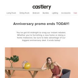 [Castlery] This is it. It ends today.