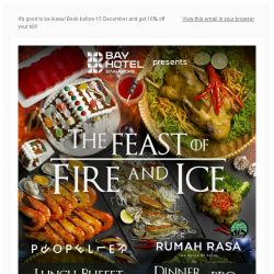 [Bay Hotel] Join us for the Feast of Fire & Ice Festive Celebrations