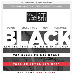 [Saks OFF 5th] Repeat after us: top Black Friday DEALS = EXTRA 50% OFF!