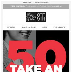 [Saks OFF 5th] EXTRA 50% OFF top Black Friday DEALS = Shop-Now Situation
