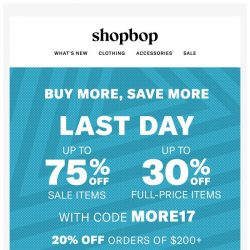 [Shopbop] Ends tonight! Up to 75% off with code MORE17