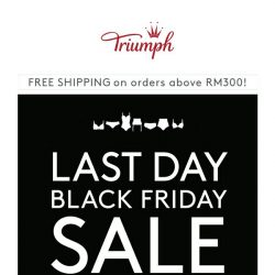 [Triumph] ⏰ LAST DAY - Black Friday Sale ends TODAY!