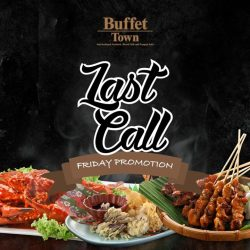 [Buffet Town] Our Friday promo is almost over!