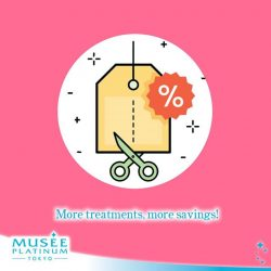 [Musee Platinum] The more you treat, the more you save - well that's how it works here at Musee, at least!