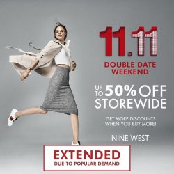 [Nine West Singapore] Due to popular demand, our Double Date promotion will be extended from now until Nov 19!